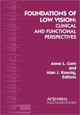 Foundations of low vision : clinical and functional perspectives