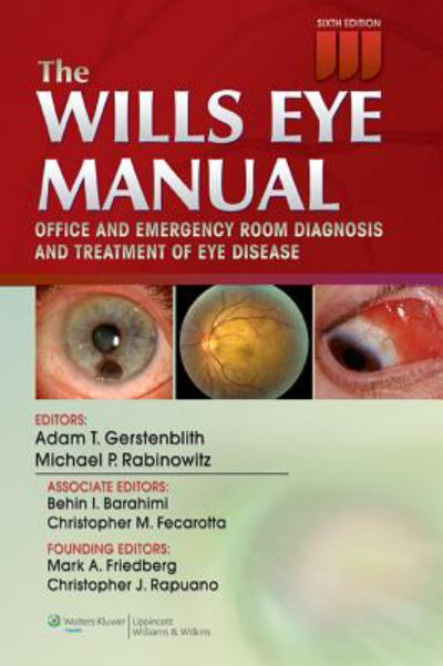 The Wills eye manual office and emergency room diagnosis and treatment of eye disease