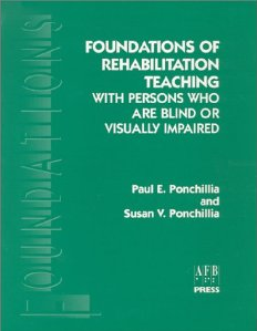 Foundation of rehabilitation teaching with persons who are blind or visually impaired